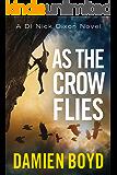 As the Crow Flies (DI Nick Dixon Crime Book 1)