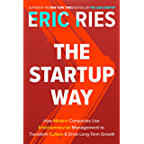 The Startup Way: How Modern Companies Use Entrepreneurial Management to Transform Culture and Drive Long-Term Growth