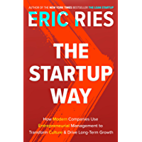 The Startup Way: How Modern Companies Use Entrepreneurial Management to Transform Culture and Drive Long-Term Growth (English Edition)