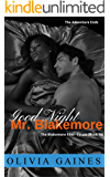 Goodnight Mr. Blakemore: The Blakemore Finale (The Blakemore Files Book 10)