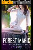 Forest Magic: Gender Swap Transformation Fantasy (English Edition)