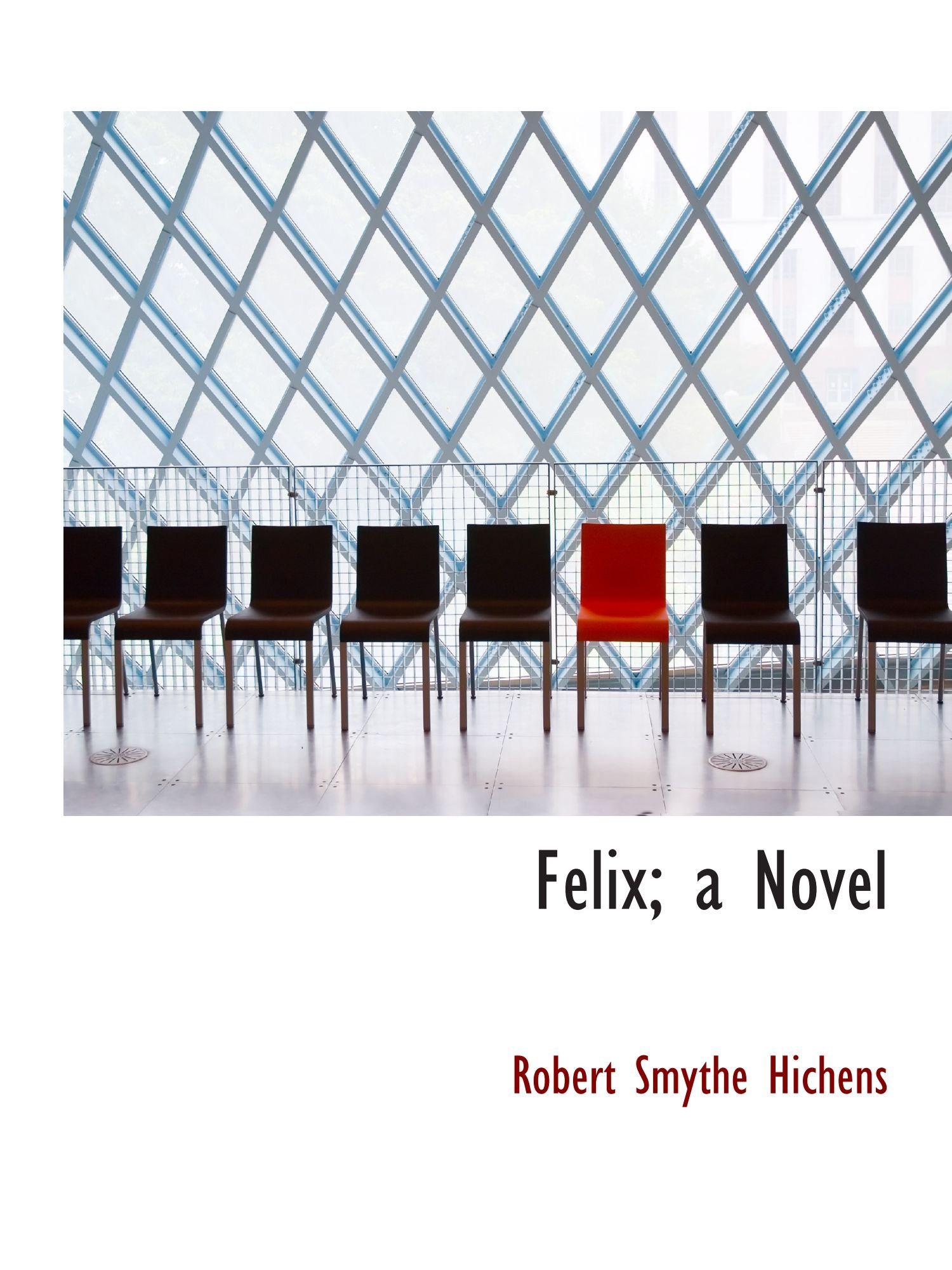 Felix; a Novel ebook