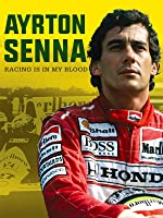 Ayrton Senna: Racing Is in My Blood