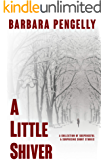 A Little Shiver: A Collection of Suspenseful & Surprising Short Stories