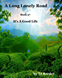 A Long Lonely Road, It's a good Life, book 57