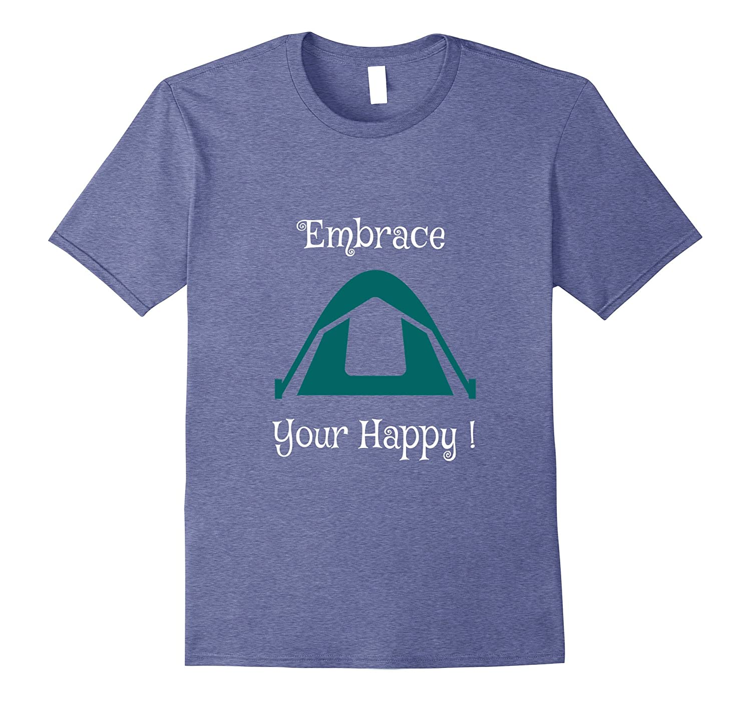 Embrace Your Happy Camping T-shirt-Vaci