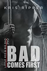 Bad Comes First (Little Red and Big Bad Book 1) Kindle Edition