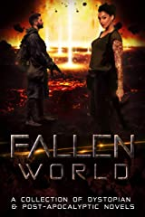 Fallen World: A Collection of Dystopian & Post-Apocalyptic Novels Kindle Edition