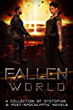 Fallen World: A Collection of Dystopian & Post-Apocalyptic Novels