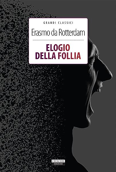 Elogio della follia: Ediz. integrale (Classici del pensiero) (Italian Edition) eBook: Erasmo da Rotterdam: Amazon.es: Tienda Kindle