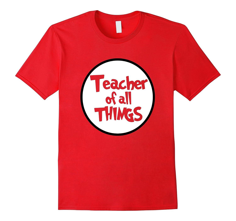 Teacher T-shirt Funny Teacher Of All Things-ANZ
