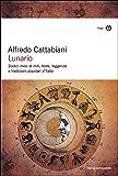 Lunario: Dodici mesi di miti, feste, leggende e tradizioni popolari d'Italia