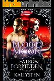 Blood Moon (Fated & Forbidden Book 10)