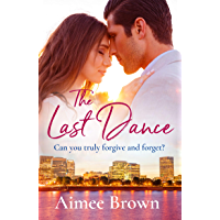 The Last Dance: A perfect new emotional romance for spring 2019