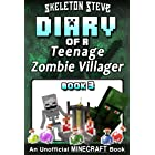 Diary of a Teenage Minecraft Zombie Villager - Book 3: An Unofficial Minecraft Book (Skeleton Steve & the Noob Mobs Minecraft