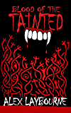 Blood of the Tainted: - A Vampire Novel