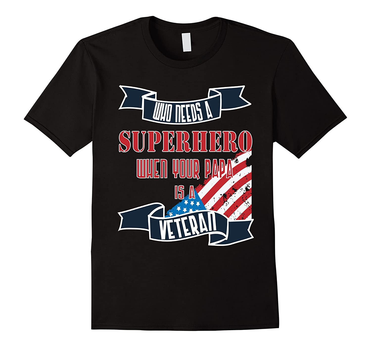 Veteran Papa T-shirt - Who needs a superhero when your papa-TH