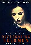 Desecrating Solomon The Trilogy