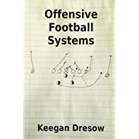 Offensive Football Systems: Expanded Edition: Now with 78 Play Diagrams: 4