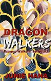 DRAGON WALKERS (Dragon Walkers #1)
