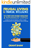 Frugal Living & Financial Intelligence: The Ultimate Book on Money Management & Minimalist Living: A Complete Guide on…