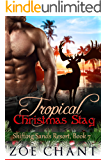 Tropical Christmas Stag (Shifting Sands Resort Book 7)