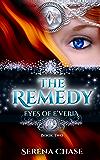 The Remedy (Eyes of E'veria Book 2)