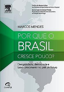 Por que o Brasil Cresce Pouco? (Em Portuguese do Brasil)