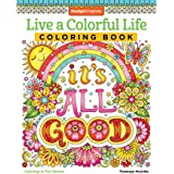 Live a Colorful Life Coloring Book: 40 Images to Craft, Color, and Pattern (Design Originals) Express Yourself with Happy Tho