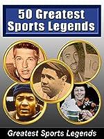 50 Greatest Sports Legends