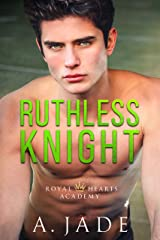 Ruthless Knight: A Standalone Enemies-to-Lovers Romance (Royal Hearts Academy) Kindle Edition