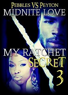 My Ratchet Secret 2: The Ratchetness Never Stops
