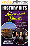 The Fun Bits Of History You Don't Know About ATHENS AND STUARTS: Illustrated Fun Learning For Kids (History Hits Book 1)