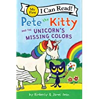 Pete the Kitty and the Unicorn's Missing Colors (My First I Can Read)