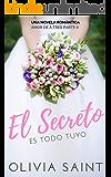 El Secreto es todo tuyo: Amor de a Tres, Parte II (Novela Romantica  nº 1)
