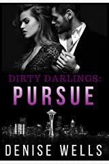 Dirty Darlings: Pursue: A dark romantic suspense Kindle Edition