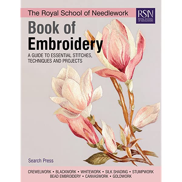 The Royal School Of Needlework Book Of Embroidery A Guide To Essential Stitches Techniques And Projects Various 9781782216063 Amazon Com Books