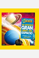 Mi primer gran libro del espacio (NG KIDS) (Spanish Edition) Hardcover
