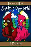 The Adventures of Jocker & Bivy: Saving Upworld (Book #1)