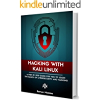 Hacking with Kali Linux: A Step by Step Guide for you to Learn the Basics of CyberSecurity and Hacking (English Edition)