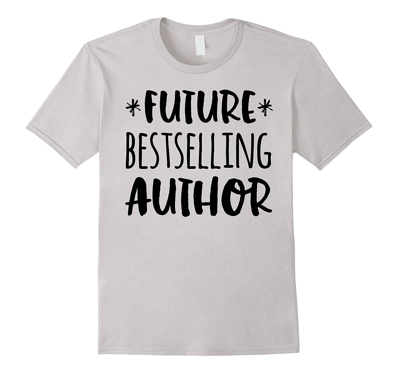 Future Bestselling Author Shirt writer-Tovacu