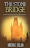 The Stone Bridge: Book III of The Devil's Bible Series