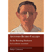 Antonio Buero Vallejo: In the Burning Darkness: En la ardiente oscuridad (Aris and Phillips Hispanic Classics)