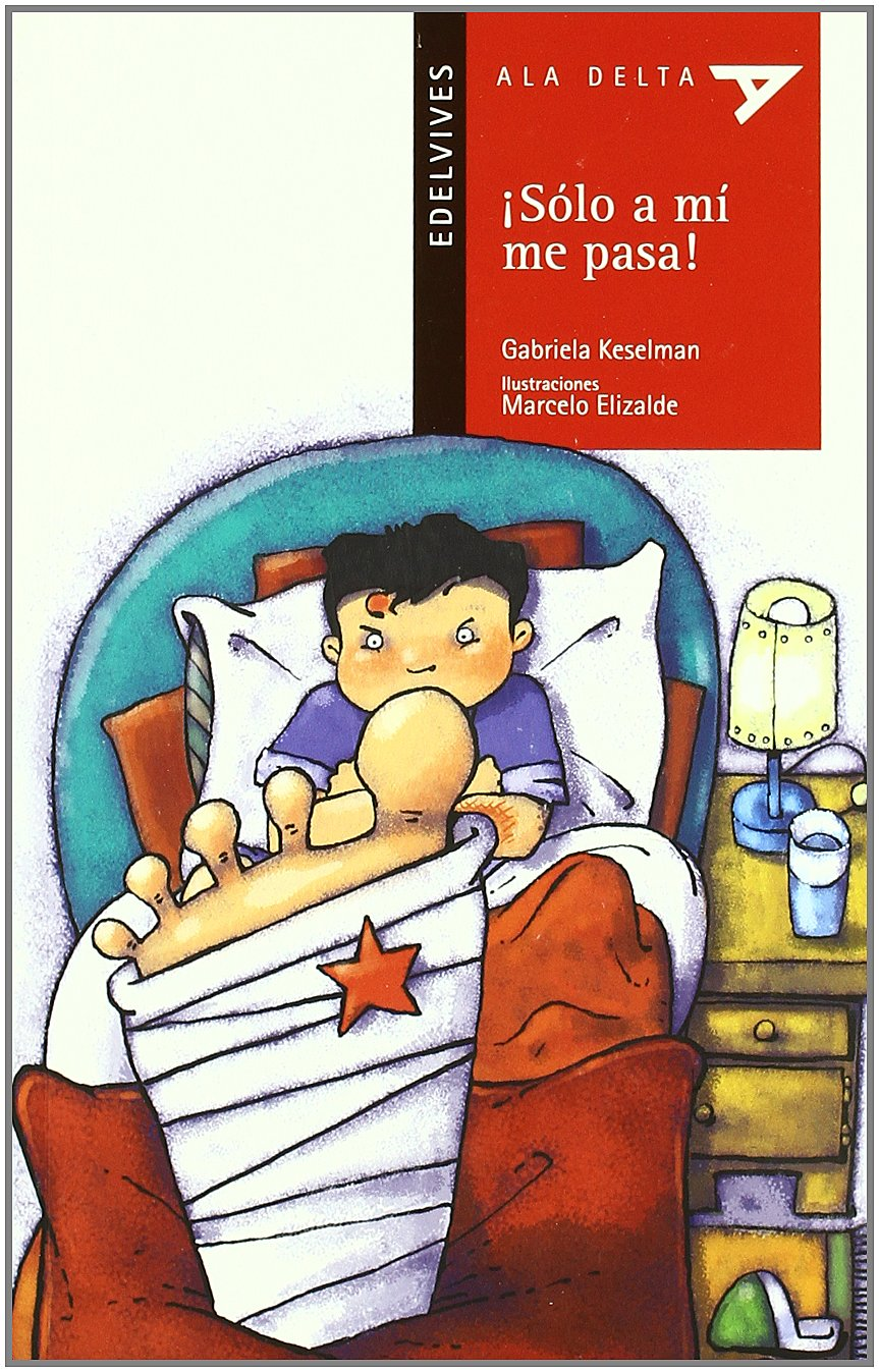 Download Solo a mi me pasa!/ Only Happens To Me! (Ala Delta: Serie Roja/ Hang Gliding: Red Series) (Spanish Edition) PDF