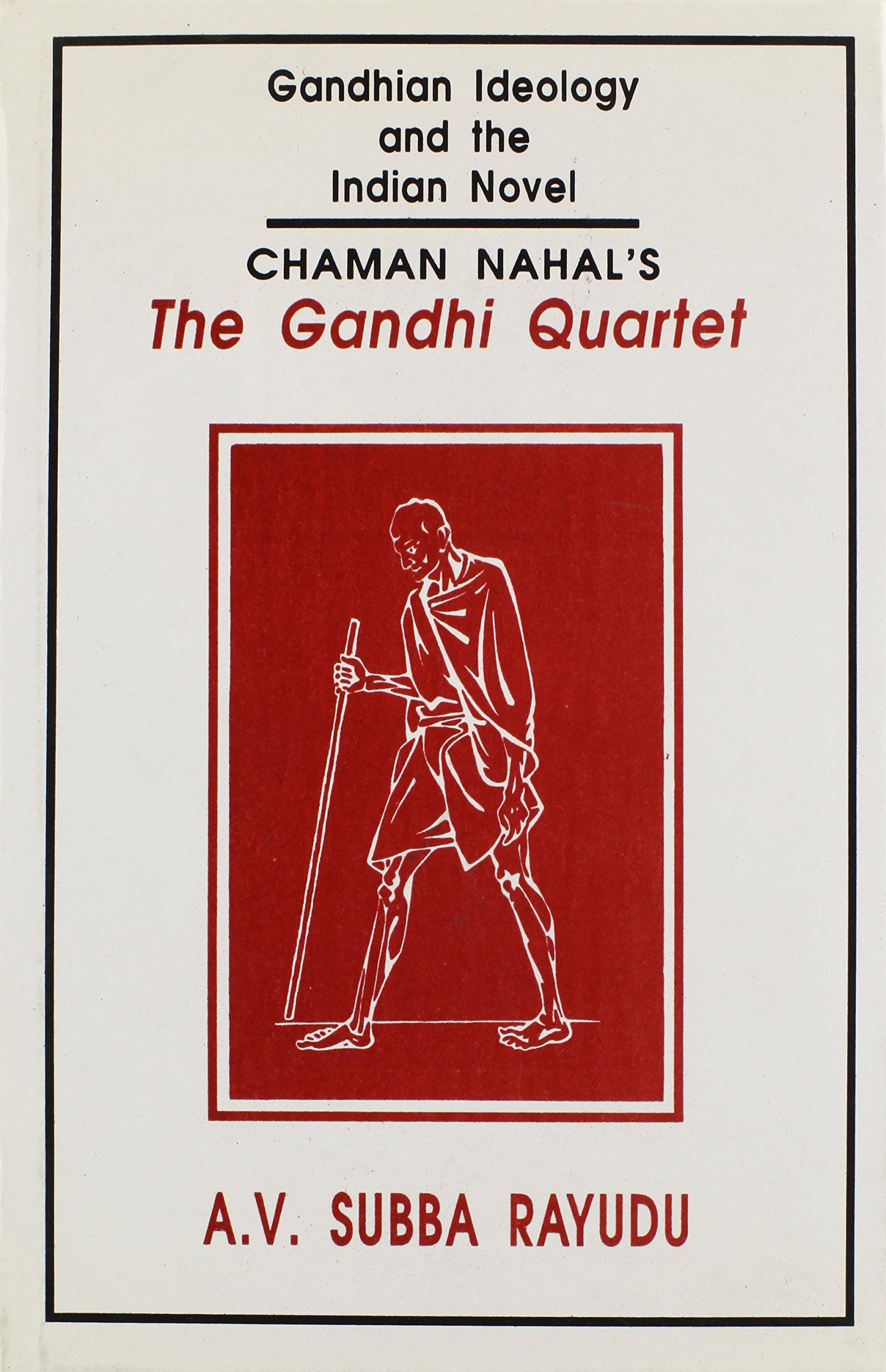 Download Gandhian Ideology and the Indian Novel Chaman Nahal's The Gandhi Quartet pdf