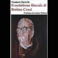 Il socialismo liberale di Bettino Craxi (Italian Edition) book cover