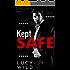 Kept Safe: A Dark Romance