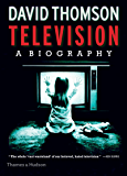 Television: A Biography