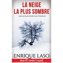 La neige la plus sombre (French Edition) Dec 29, 2017
