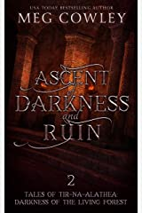 Ascent of Darkness and Ruin (Tales of Tir-na-Alathea: Darkness of the Living Forest Book 2) Kindle Edition
